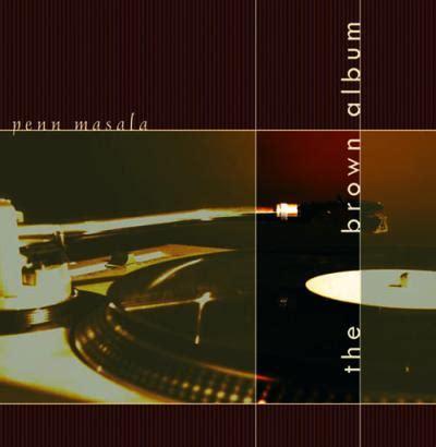 penn masala vineesha a v sangeet 12 11 15 senzomusic com penn masala the brown album 2005 reviews rarb the