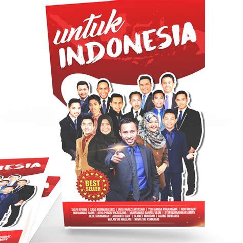 kontes desain indonesia gallery kontes desain cover buku motivasi quot untuk indonesia