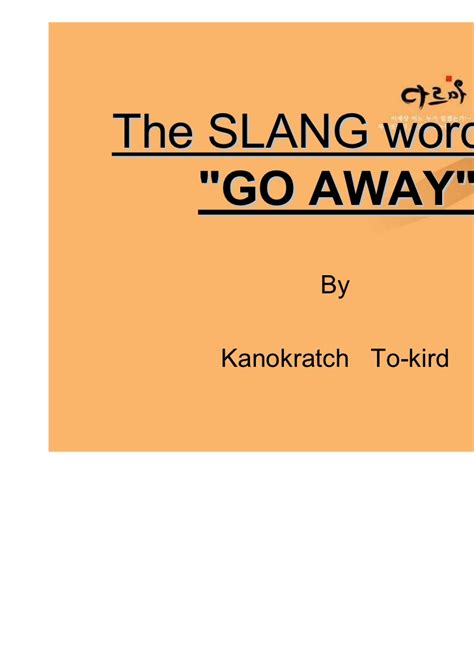 10 Words That Need To Go Away by The Slang Words Of Go Away