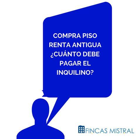 comprar piso 2015 compra piso renta antigua 191 cu 225 nto debe pagar el inquilino