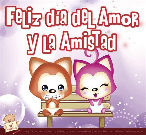 imagenes feliz dia amor 6 im 225 genes de feliz d 237 a del amor y la amistad