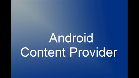 content provider android android content provider part 1