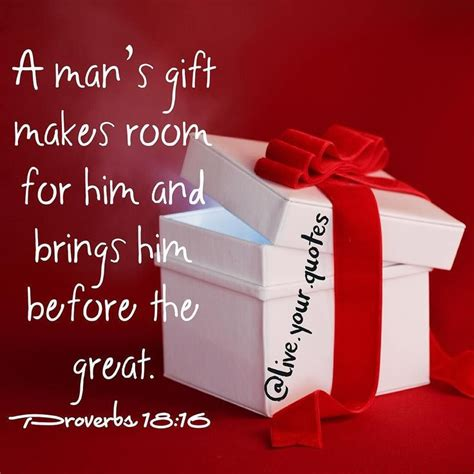 your gifts will make room god has put a gift or talent in every person that the world will make room for it is this gift