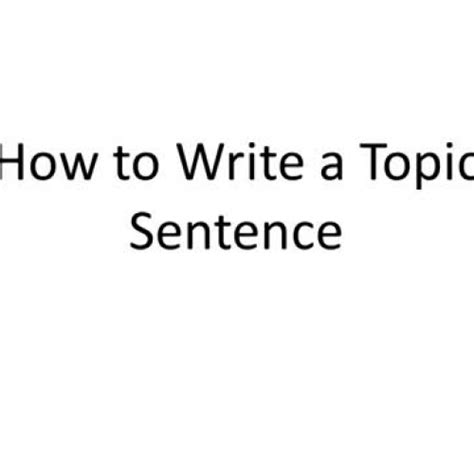 How To Make A Topic Sentence For A Research Paper - how to write a topic sentence