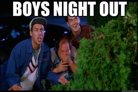 Night Out Meme - boys night out billy madison quickmeme