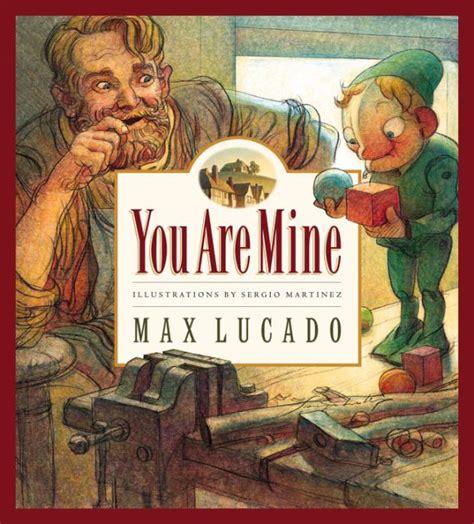 Maxy You you are mine by max lucado sergio martinez board book