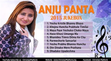 superhit songs by anju panta nepali christian