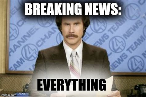 Breaking News Meme Generator - breaking news meme generator 28 images ron burgundy
