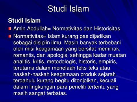 Studi Agama Normativitas Atau Historisitas Dr M Amin Abdullah metodologi studi islam materi iain tulungagung mr