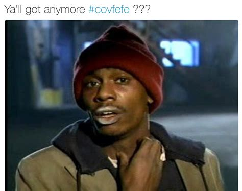 Dave Chappelle Memes - tyrone biggums covfefe know your meme
