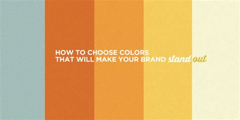 colors that make how to choose colors that will make your brand stand out
