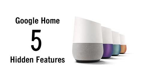 home features 5 hidden features of google home you don t know about