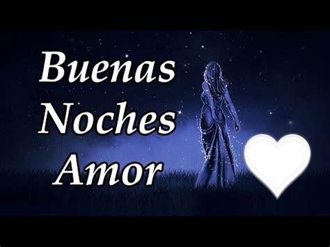 imagenes de buenas noches lindo buenas noches amor sue 241 a bonito youtube