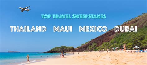 Free Travel Sweepstakes - win trips to thailand maui mexico and dubai try something fun