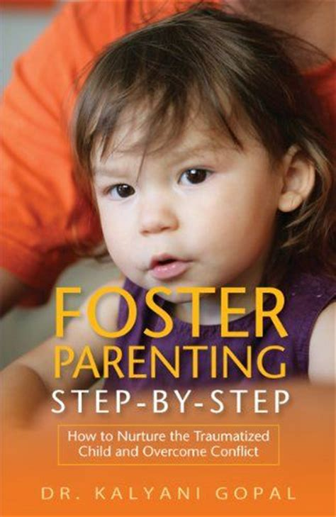 treating the traumatized child a step by step family systems approach books 9 best images about parenting foster child on