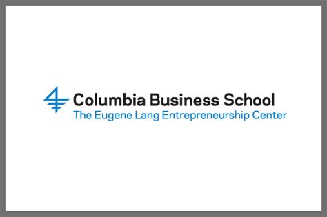 Columbia Mba Course Curriculum by Columbia Business School Eugene Lang Entrepreneurship