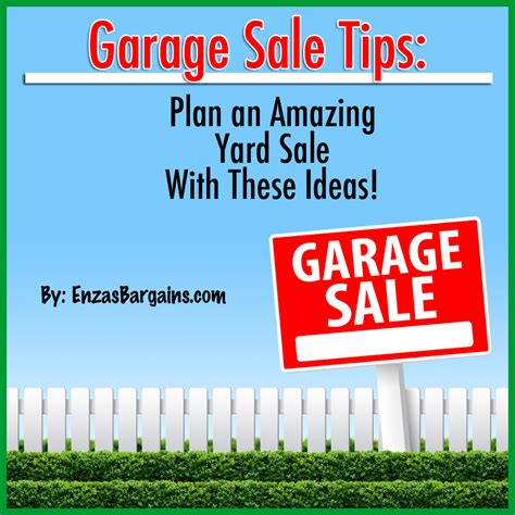 Garage Sale Buying Tips by Garage Sale Tips Plan A Successful Yard Sale With These