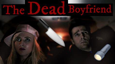 The Boyfriend the dead boyfriend scary legend