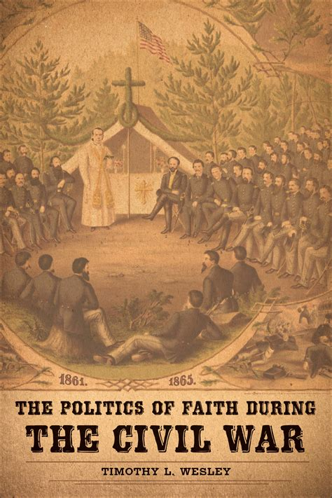 the politics of faith during the civil war by timothy l