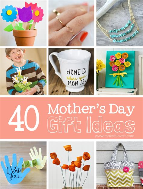 Handmade Mothers Day Gifts - 40 s day gift ideas make it and it