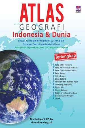 Buku Atlas Terlengkap Indonesia Dunia 34provinsi jual buku atlas geografi indonesia dunia toko buku diskon togamas togamas