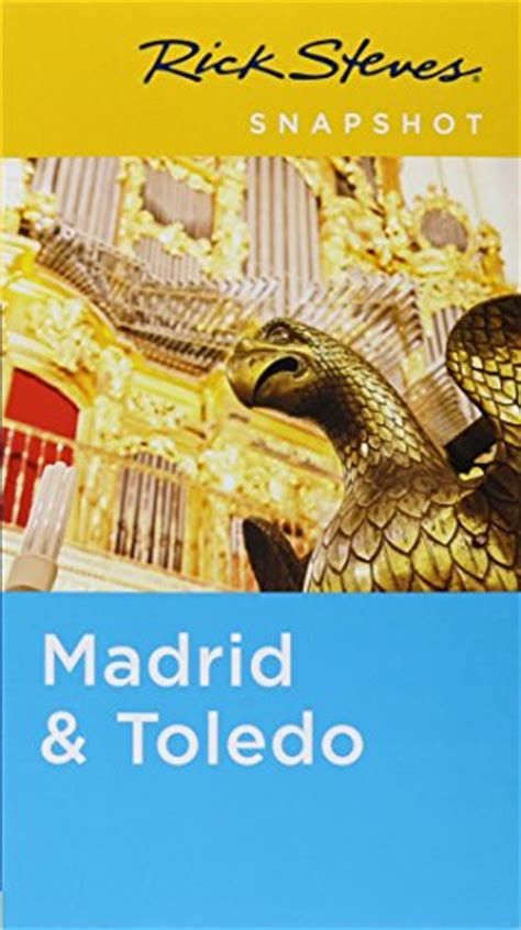 rick steves snapshot madrid toledo books where to pdf