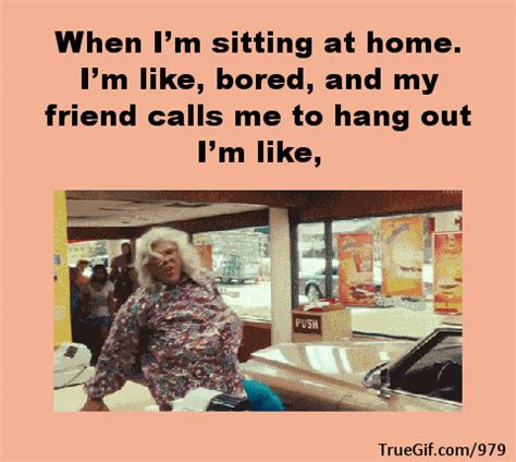 when im sitting at home im like bored and my friend calls