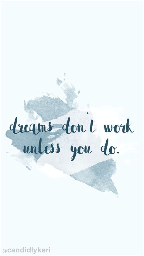 motivational wallpaper pinterest quot dreams dont work unless you do quot blue watercolor splash