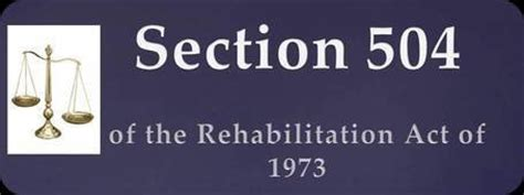 rehabilitation act of 1973 section 504 section 504 of the rehabilitation act