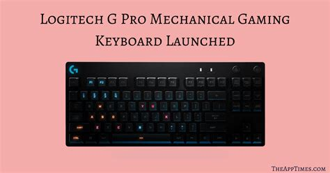 Keyboard Logitech G Pro logitech g pro mechanical gaming keyboard launch price