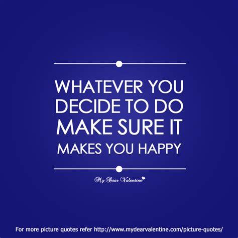 Photo Quotes Deciding What To Do Quotes Quotesgram