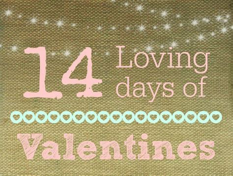 14 days of valentines gifts 14 loving days of gifts pennies into pearls