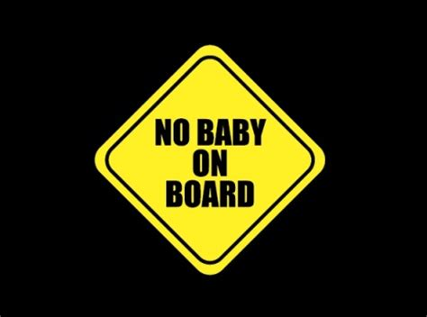 No Baby On Board Sticker no baby on board sticker baby on board sign large