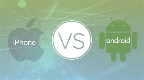 what s better android or iphone iphone vs android 5 reasons to the iphone and ios