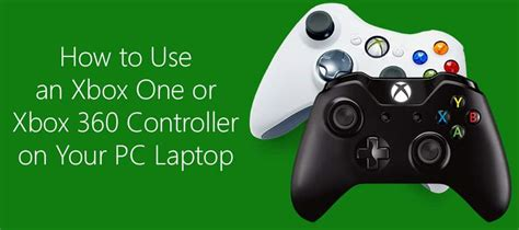 how to use on laptop how to use an xbox one or xbox 360 controller with your pc