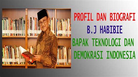 biografi b j habibie wikipedia indonesia profil dan biografi b j habibie bapak teknologi dan