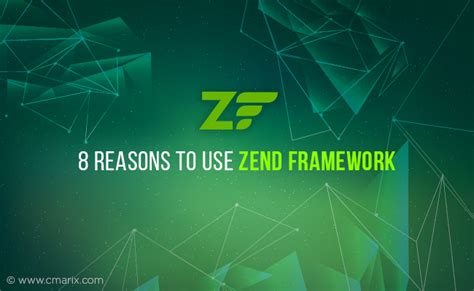 8 Reasons To The by 8 Reasons To Use Zend Framework