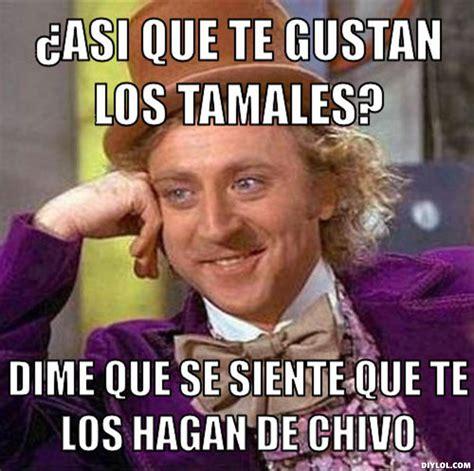 Memes Tamales - memes de tamales imagenes chistosas