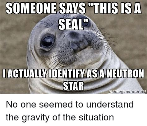 Seal Meme Generator - funny gravity memes of 2016 on sizzle anna