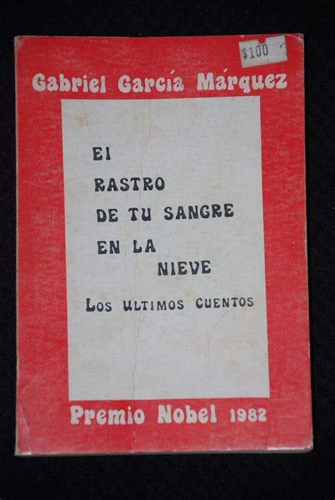 el rastro de la sangre historia de la iglesia bautista garcia marquez el rastro de tu sangre en la nieve 1982 1era 95 000 en mercadolibre
