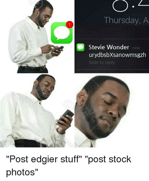 Stock Memes - thursday a stevie wonder now urydbsbxsanowmsgzh slide to