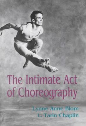 the intimate act of choreography lynne anne blom 9780822953425