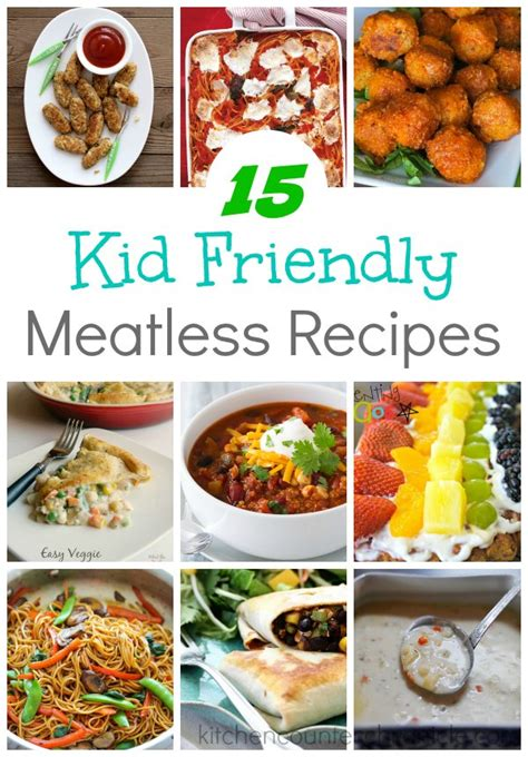 15 kid friendly meatless recipes