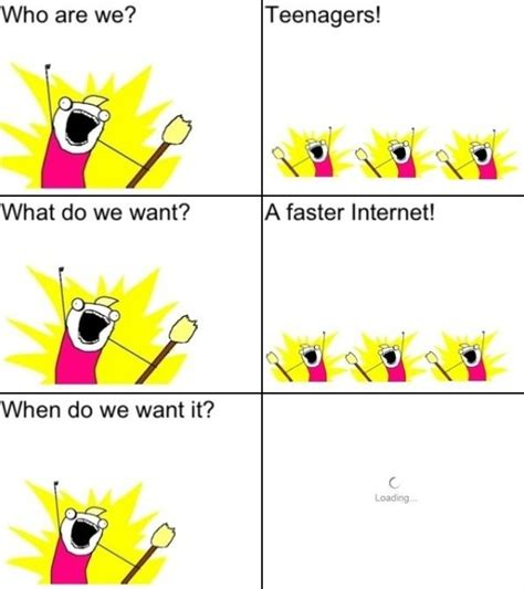 What Do We Want Faster Internet Meme - who are we meme geek humor funny stuff d cositas