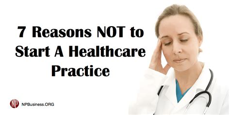 7 Reasons To Start A by 7 Reasons Not To Start A Healthcare Practice