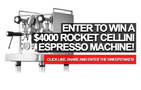 How Many Sweepstakes Enter To Win - enter to win a 4000 rocket cellini espresso machine
