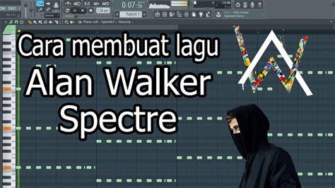 download lagu alan walker the spectre mudah banget cara bikin lagu alan walker spectre