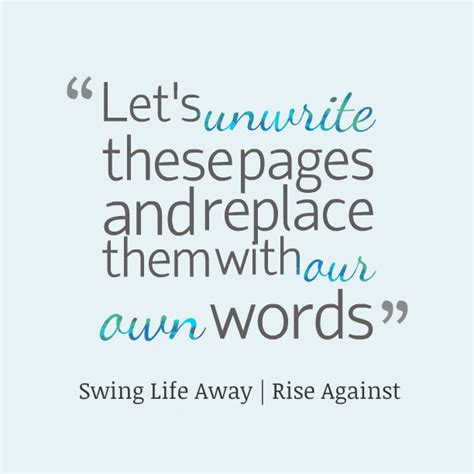 lyrics to swing life away rise against lyric quotes quotesgram