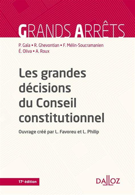 si鑒e du conseil constitutionnel livre les grandes d 233 cisions du conseil constitutionnel