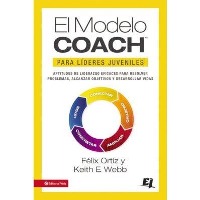libro el modelo coach para el modelo coach blog paralideres org